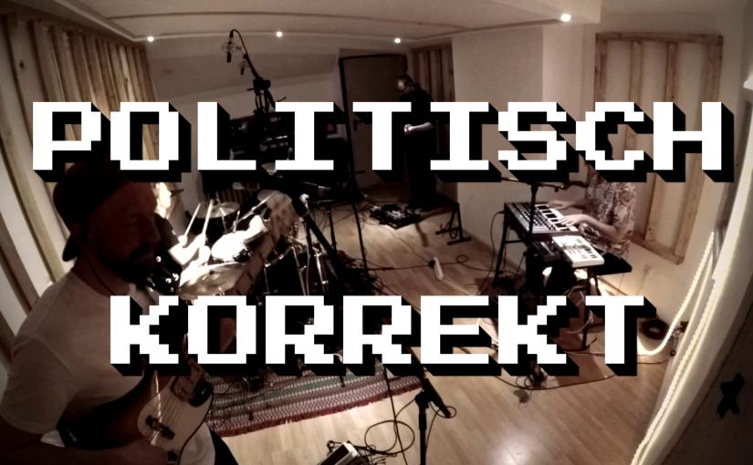 Politisch Korrekt – Studio Session
